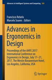 Advances in Ergonomics in Design: Proceedings of the AHFE 2017 International Conference on Ergonomics in Design, July 17−21, 2017, The Westin Bonaventure Hotel, Los Angeles, California, USA