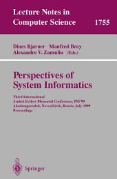 Perspectives of System Informatics: Third International Andrei Ershov Memorial Conference, PSI'99, Akademgorodok, Novosibirsk, Russia, July 6-9, 1999 Proceedings