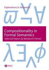 Compositionality in Formal Semantics: Selected Papers by Barbara H. Partee