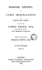 Memoirs, Letters and Comic Miscellanies in Prose and Verse of the Late James Smith Esq. One of the Authors of ,2
