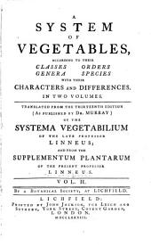 A System of Vegetables: According to Their Classes, Orders, Genera, Species, with Their Characters and Differences, Volume 2