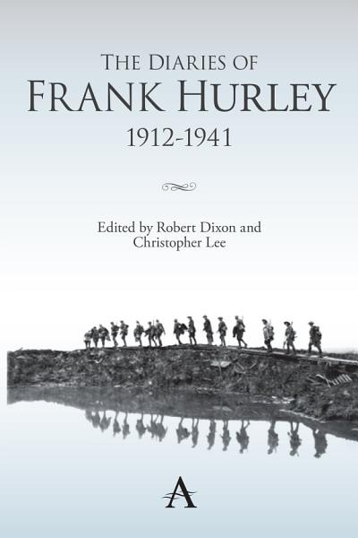 The Diaries Of Frank Hurley 1912 1941