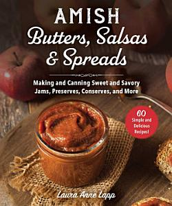 Amish Butters  Salsas   Spreads Book