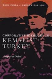 Corporatist Ideology In Kemalist Turkey: Progress Or Order?