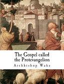 The Gospel Called The Protevangelion