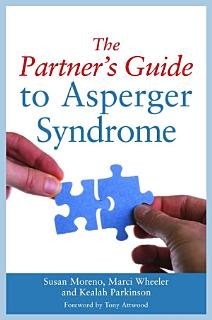 The Partner s Guide to Asperger Syndrome Book