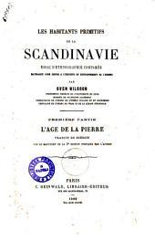 Les habitants primitifs de la Scandinavie essai d'ethnographie comparee par Sven Nilsson: L'age de la pierre, Volume1