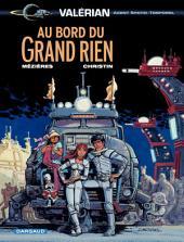 Valérian - Tome 19 - Au bord du Grand Rien