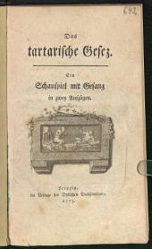 Das tartarische Gesez: ein Schauspiel mit Gesang in zwey Aufzügen