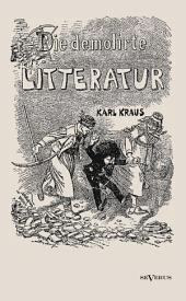 Die Demolirte Litteratur / Die Demolierte Literatur