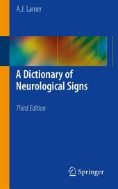 A Dictionary of Neurological Signs: Edition 3