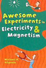 Awesome Experiments in Electricity   Magnetism PDF