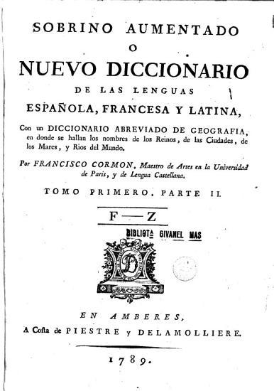 Sobrino aumentado o Nuevo diccionario de las lenguas Espa  ola  Francesa y Latina  1 2 PDF