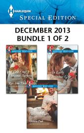 Harlequin Special Edition December 2013 - Bundle 1 of 2: A Cold Creek Christmas Surprise\The Maverick's Christmas Baby\An Early Christmas Gift