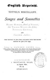 Tottel's Miscellany: Songes and Sonettes by Henry Howard, Earl of Surrey, Thomas Wyatt, the Elder Nicholas Grimald and Uncertain Authors