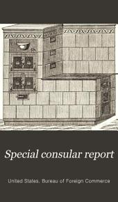 Special Consular Report: Heating and Cooking Stoves., V. 22, Part 3