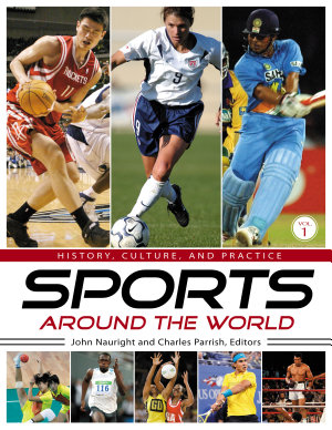 Sports around the World  History  Culture  and Practice  4 volumes  PDF