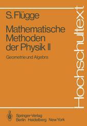 Mathematische Methoden der Physik II: Geometrie und Algebra