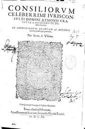 Consiliorum celeberrimi iurisconsulti ... Aymonis Crauettae a Sauiliano ... Pars sexta [et] vltima