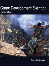 Game Development Essentials: An Introduction: Edition 3