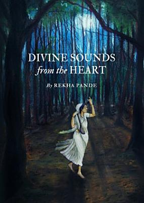 Divine Sounds from the Heart   Singing Unfettered in their Own Voices
