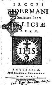 Iacobi Bidermani è Societate Iesu Deliciae sacrae