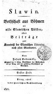 Slawin. Bothschaft aus Böhmen an alle Slawischen Völker, oder Beiträge zur Kenntniß der Slawischen Literatur nach allen Mundarten: Vydání 1–4