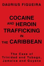 Cocaine and Heroin Trafficking in the Caribbean PDF