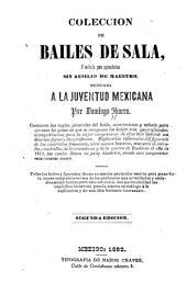 Colección de bailes de sala: y método para aprenderlos sin ausilio de maestro, dedicada a la juventud mexicana
