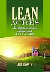 Lean Acres: A Tale of Strategic Innovation and Improvement in a Farm-iliar Setting