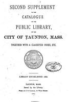 Catalogue of the Public Library of the City of Taunton  Mass  Supplement PDF