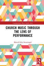 Church Music Through the Lens of Performance