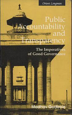 Public Accountability and Transparency  The Imperatives of Good Governance PDF