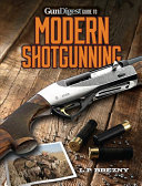 Gun Digest Guide to Modern Shotgunning PDF