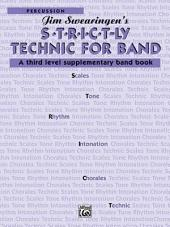 S*t*r*i*c*t-ly [Strictly] Technic for Band: A Third Level Supplementary Band Book