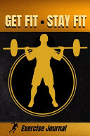 The Get Fit  Stay Fit Exercise Journal PDF