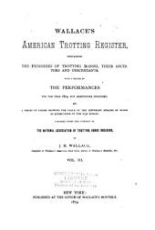Wallace's American Trotting Register ...: Volume 3