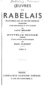 Oeuvres de Rabelais: Collationnées sur les éditions originales, accomapgnées d'une bibliographie et d'un glossaire par Louis Moland, Volume2