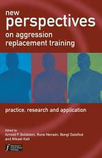New Perspectives on Aggression Replacement Training PDF