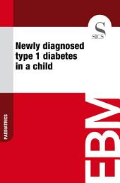 Newly diagnosed type 1 diabetes in a child