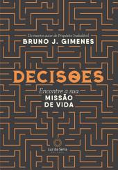 Decisões: Encontrando a Missão da sua Alma