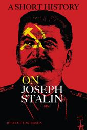A Short History: On Joseph Stalin
