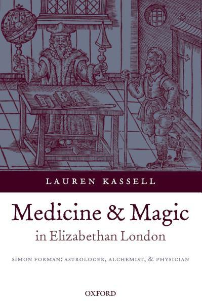 Medicine and Magic in Elizabethan London PDF