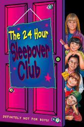The 24 Hour Sleepover Club (The Sleepover Club, Book 8)