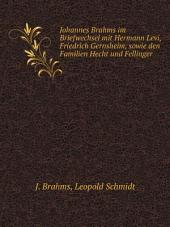 Johannes Brahms im Briefwechsel mit Hermann Levi, Friedrich Gernsheim, sowie den Familien Hecht und Fellinger
