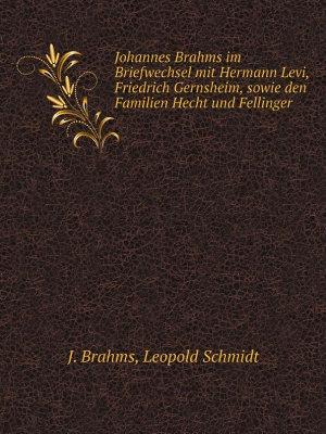Johannes Brahms im Briefwechsel mit Hermann Levi  Friedrich Gernsheim  sowie den Familien Hecht und Fellinger PDF