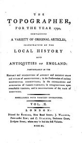 The Topographer ...: Containing a Variety of Original Articles, Illustrative of the Local History and Antiquities of England ..., Volume 2