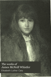 The Works of James McNeill Whistler: A Study