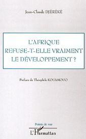L'Afrique refuse-t-elle vraiment le développement ?
