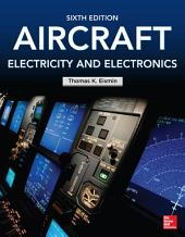 Aircraft Electricity and Electronics, Sixth Edition: Edition 6